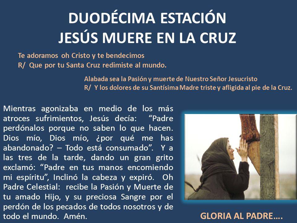 DUODÉCIMA ESTACIÓN JESÚS MUERE EN LA CRUZ