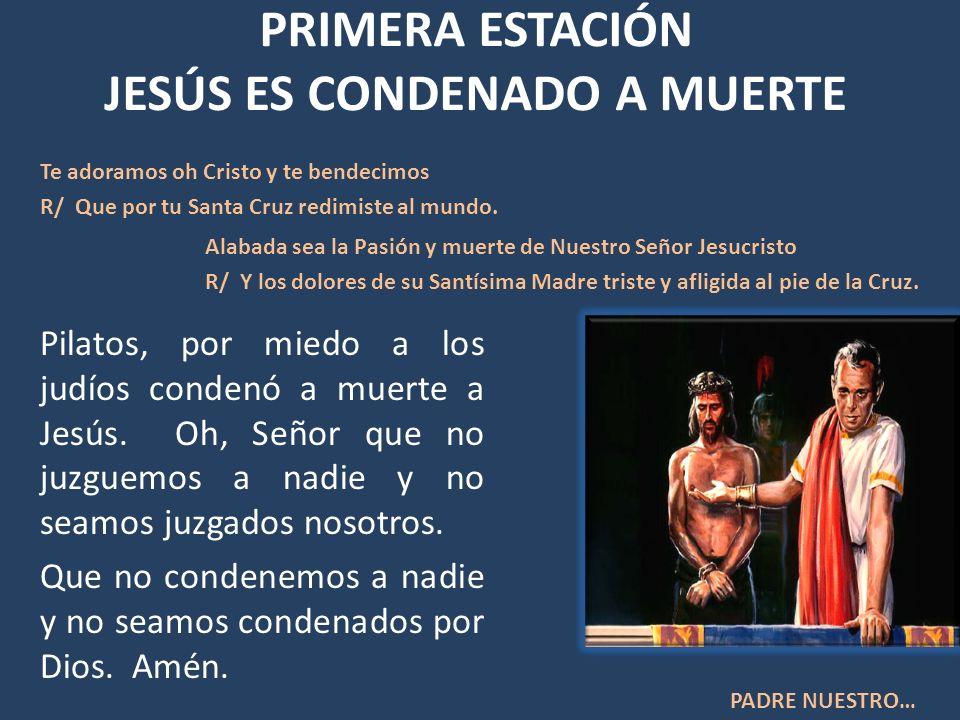 PRIMERA ESTACIÓN JESÚS ES CONDENADO A MUERTE