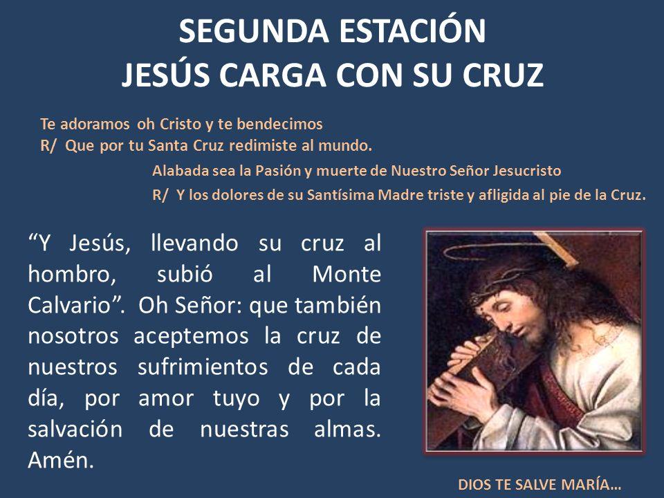 SEGUNDA ESTACIÓN JESÚS CARGA CON SU CRUZ