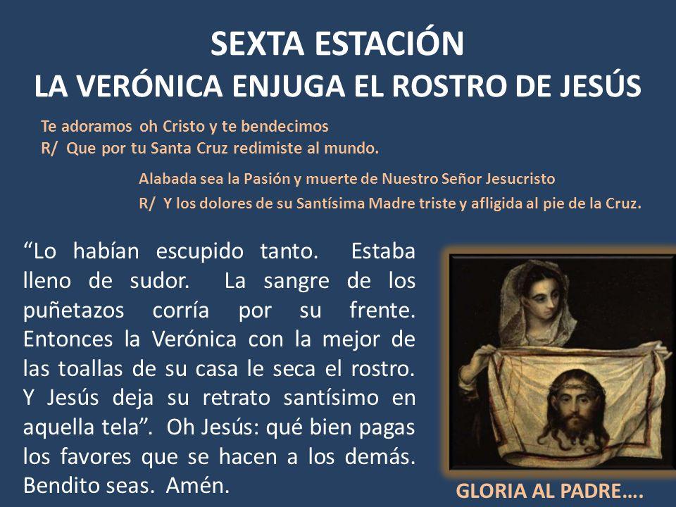 SEXTA ESTACIÓN LA VERÓNICA ENJUGA EL ROSTRO DE JESÚS