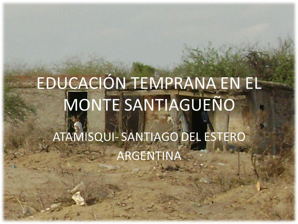 EDUCACIÓN TEMPRANA EN EL MONTE SANTIAGUEÑO