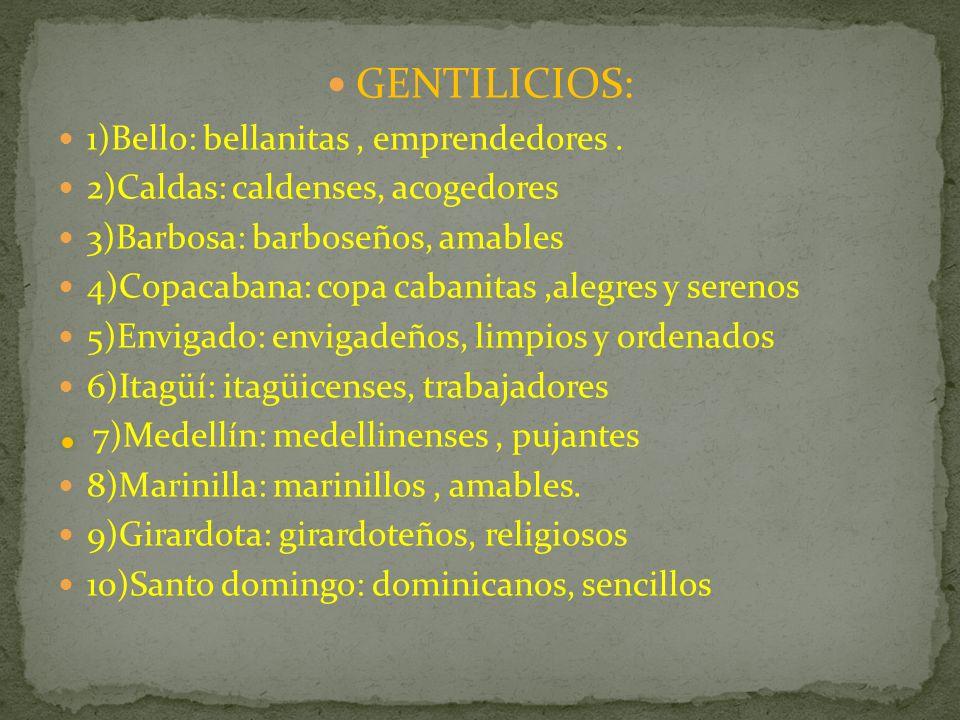 GENTILICIOS: 1)Bello: bellanitas , emprendedores .
