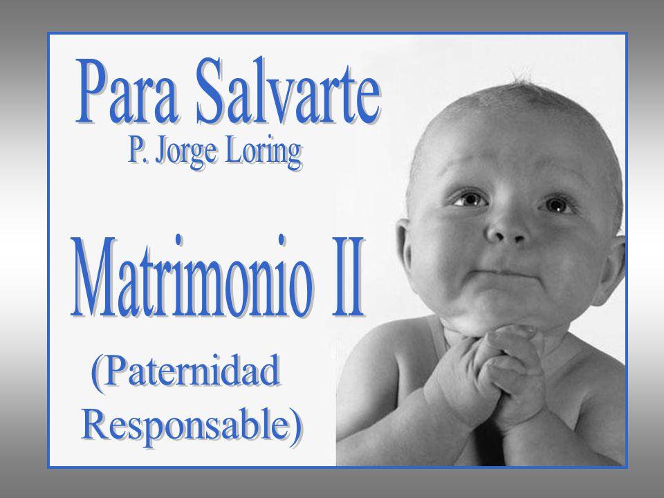 Para Salvarte P. Jorge Loring Matrimonio II (Paternidad Responsable)