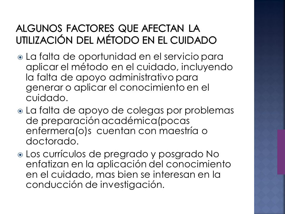 Algunos factores que afectan la utilización del método en el cuidado