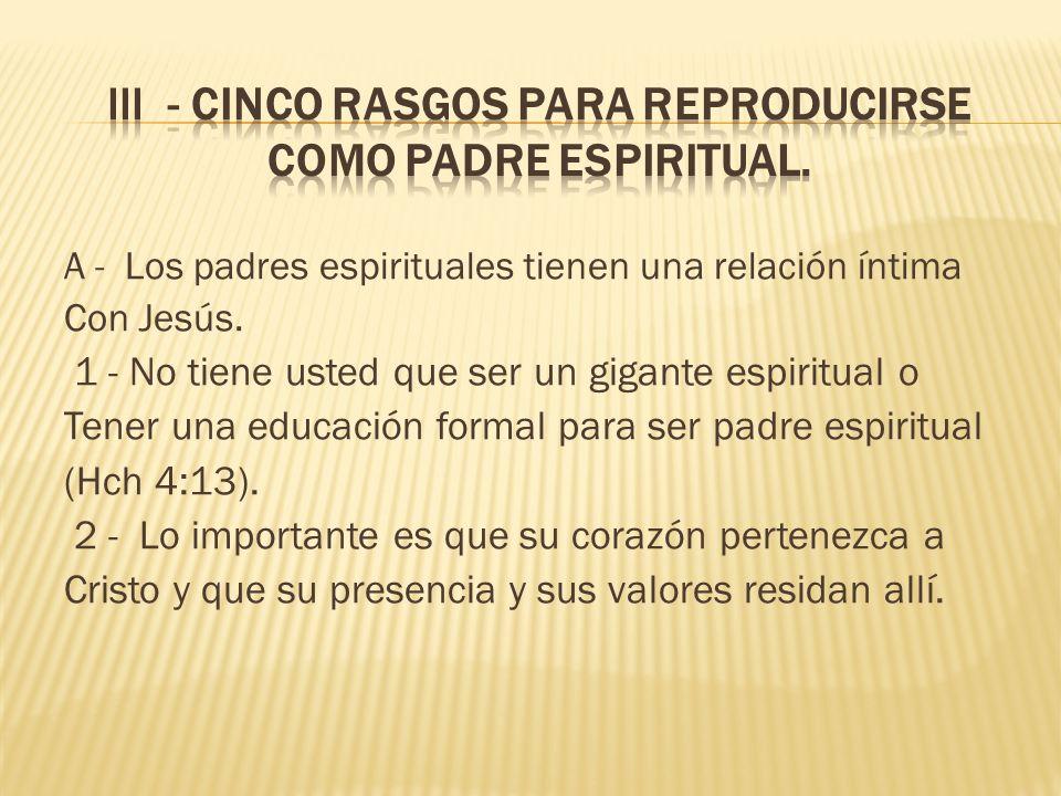 III - Cinco rasgos para reproducirse como padre espiritual.