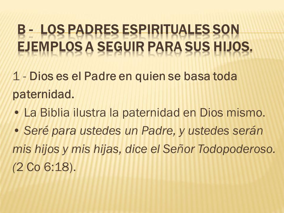 B - Los padres espirituales son ejemplos a seguir para sus hijos.