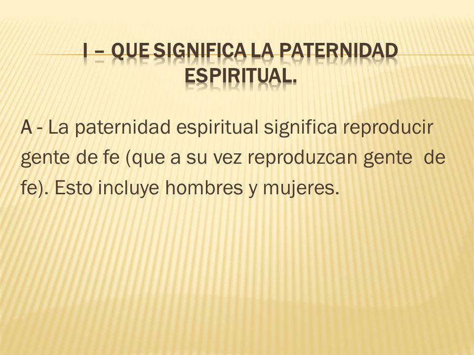 I – Que significa la Paternidad Espiritual.