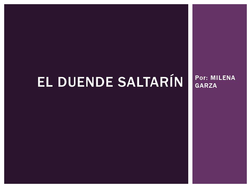 El Duende Saltarín Por: MILENA GARZA