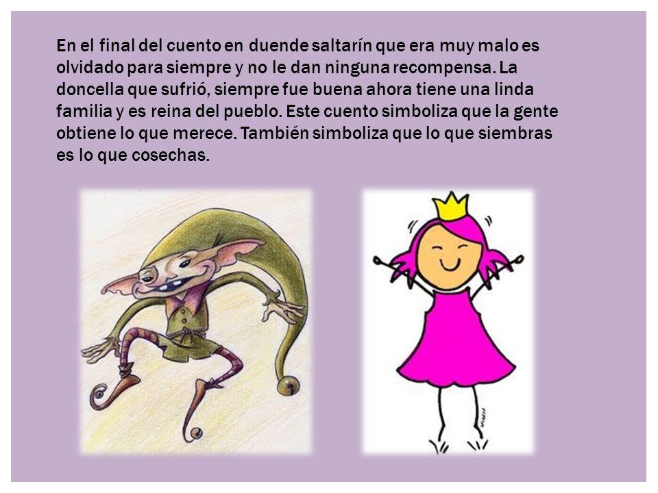 En el final del cuento en duende saltarín que era muy malo es olvidado para siempre y no le dan ninguna recompensa.