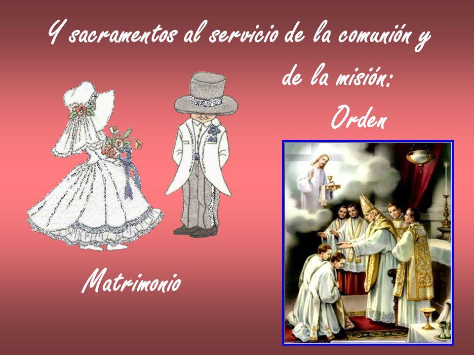 Y sacramentos al servicio de la comunión y
