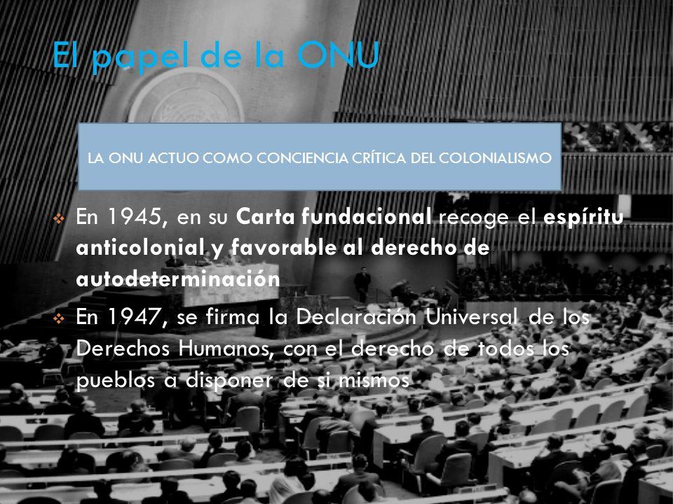 LA ONU ACTUO COMO CONCIENCIA CRÍTICA DEL COLONIALISMO