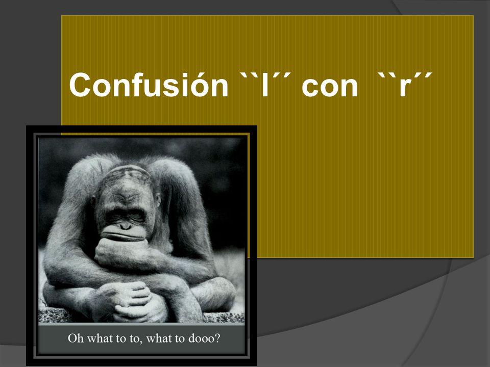 Confusión ``l´´ con ``r´´
