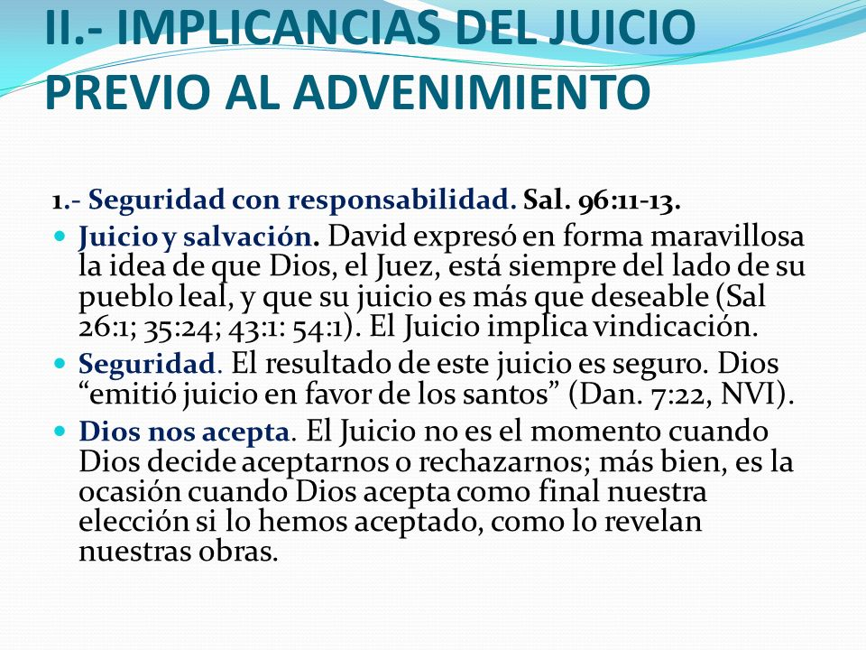 II.- IMPLICANCIAS DEL JUICIO PREVIO AL ADVENIMIENTO