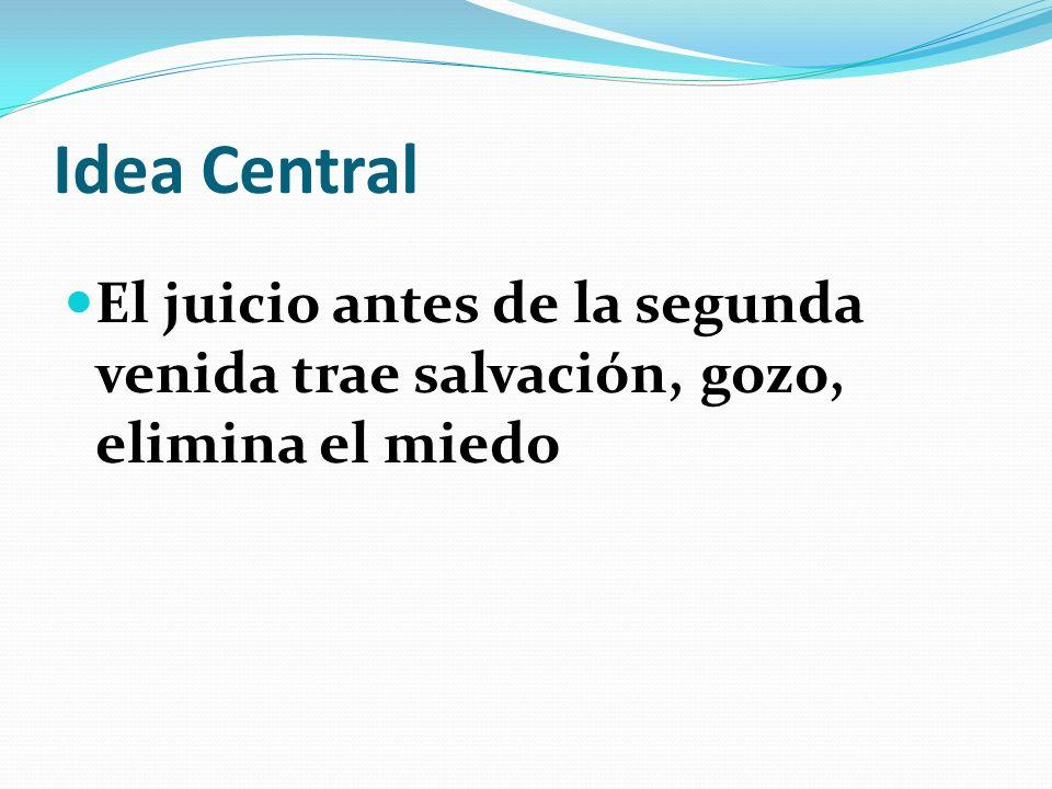 Idea Central El juicio antes de la segunda venida trae salvación, gozo, elimina el miedo