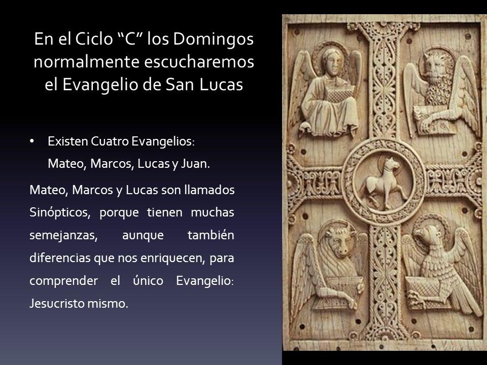 En el Ciclo C los Domingos normalmente escucharemos el Evangelio de San Lucas