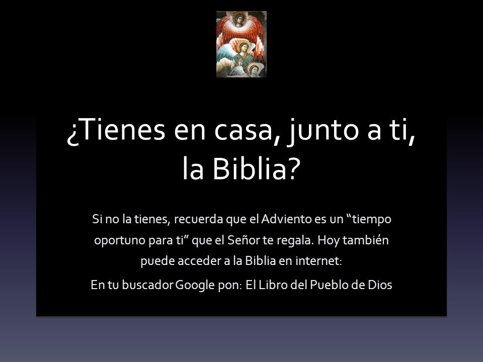 ¿Tienes en casa, junto a ti, la Biblia