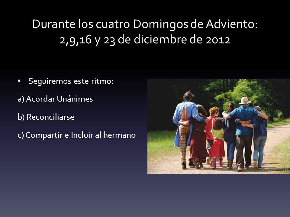 Durante los cuatro Domingos de Adviento: 2,9,16 y 23 de diciembre de 2012