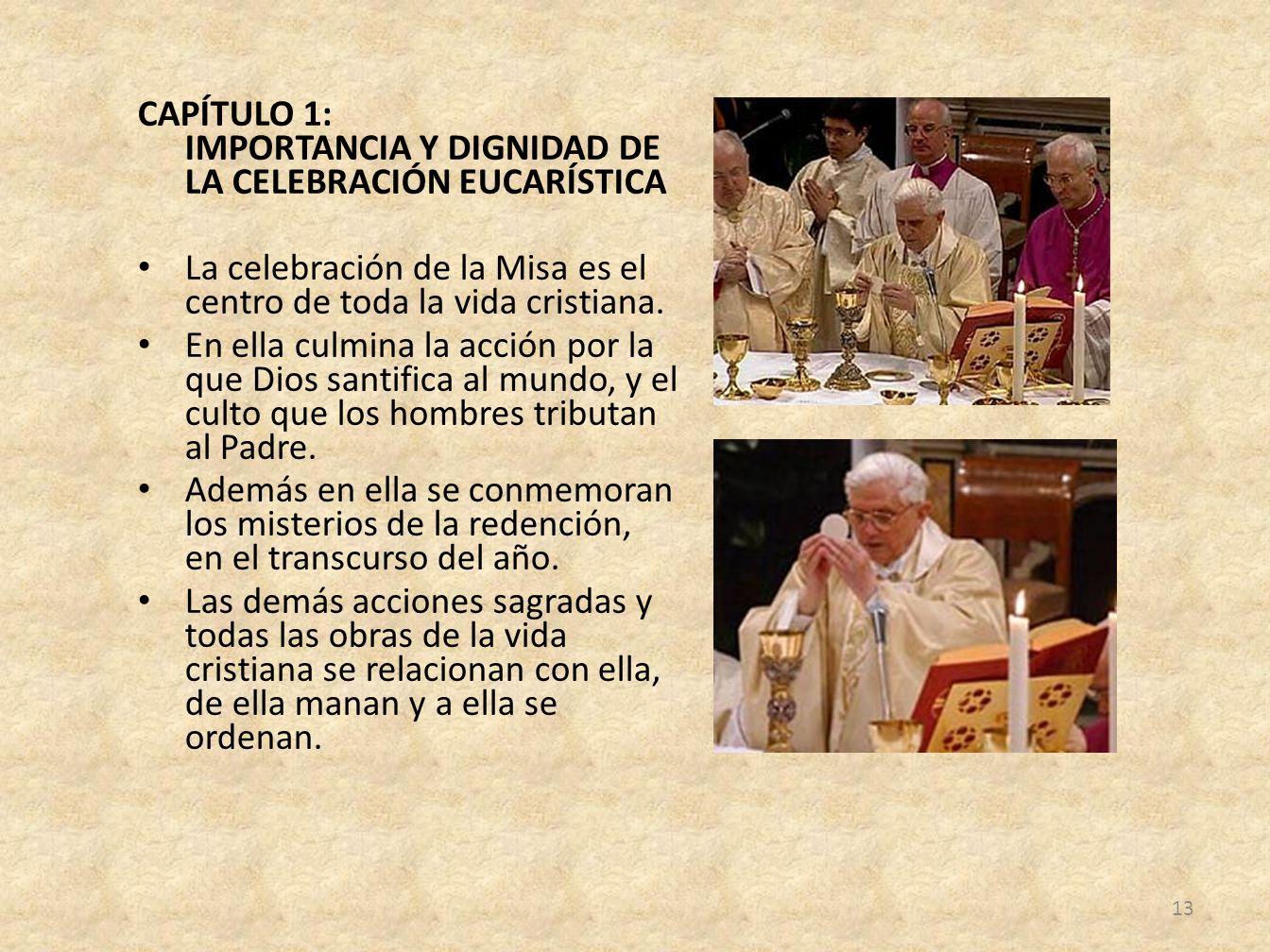 CAPÍTULO 1: IMPORTANCIA Y DIGNIDAD DE LA CELEBRACIÓN EUCARÍSTICA