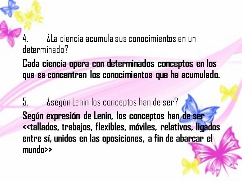 4. ¿La ciencia acumula sus conocimientos en un determinado