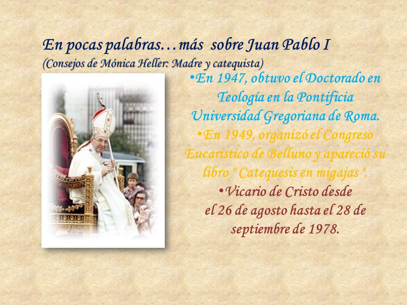 En pocas palabras…más sobre Juan Pablo I (Consejos de Mónica Heller: Madre y catequista)