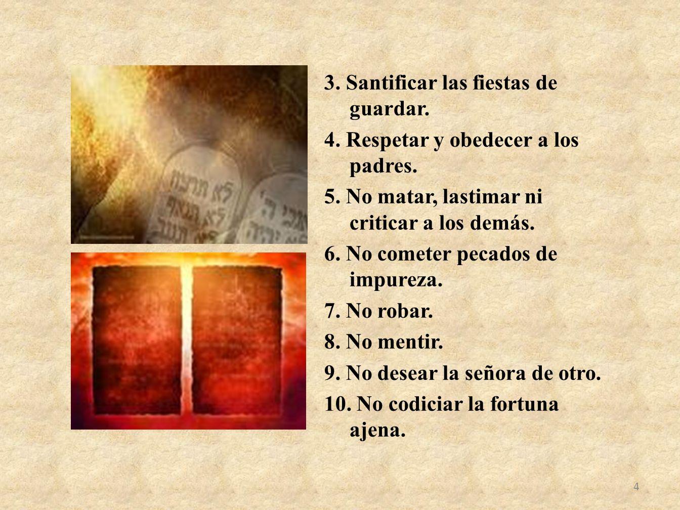 3. Santificar las fiestas de guardar. 4