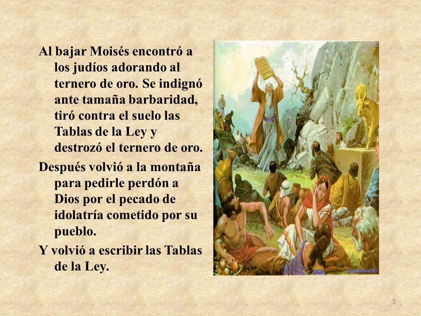Al bajar Moisés encontró a los judíos adorando al ternero de oro