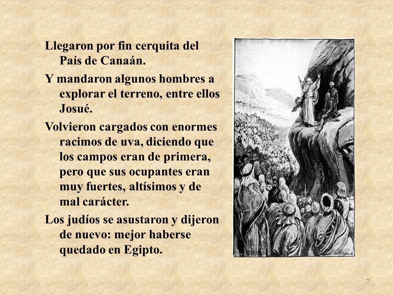 Llegaron por fin cerquita del País de Canaán