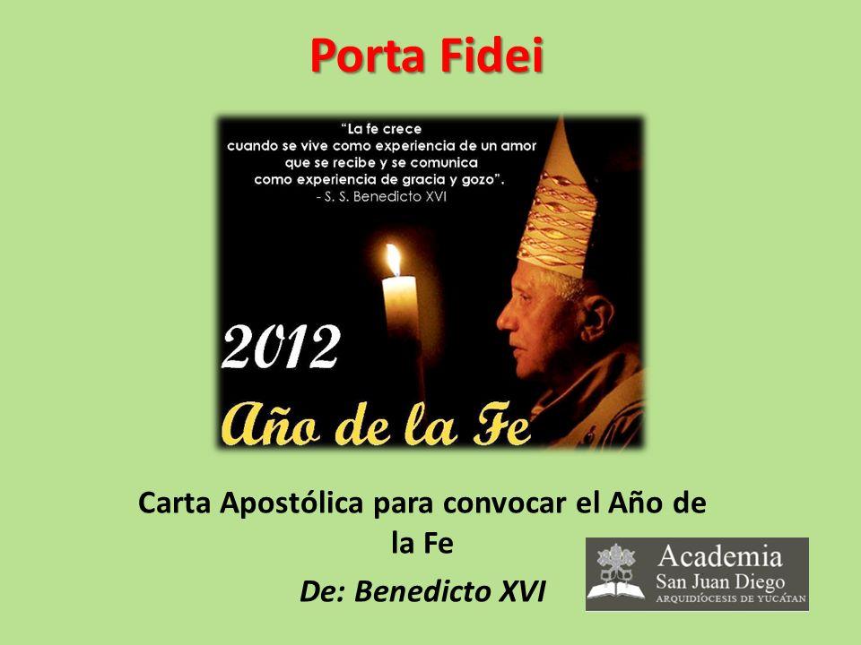 Carta Apostólica para convocar el Año de la Fe De: Benedicto XVI