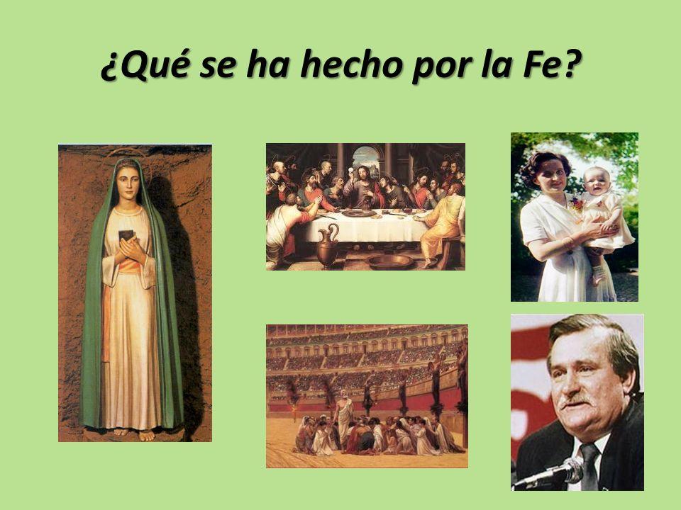 ¿Qué se ha hecho por la Fe