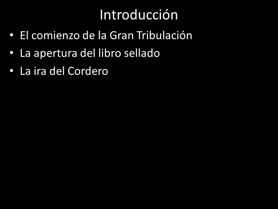 Introducción El comienzo de la Gran Tribulación