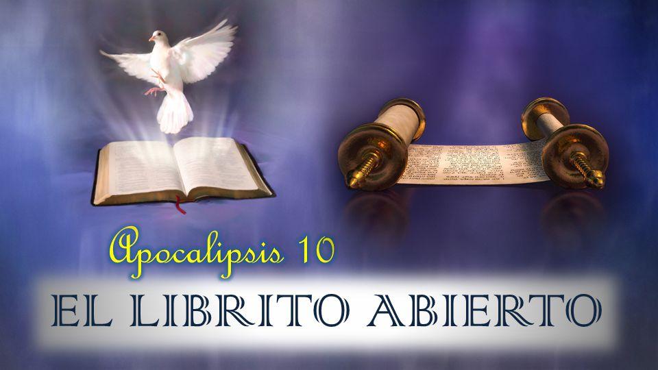 Apocalipsis 10 EL LIBRITO ABIERTO