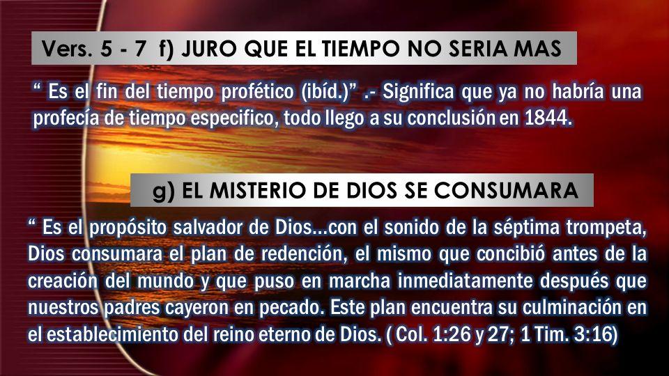 Vers. 5 - 7 f) JURO QUE EL TIEMPO NO SERIA MAS