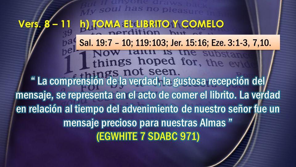 Vers. 8 – 11 h) TOMA EL LIBRITO Y COMELO