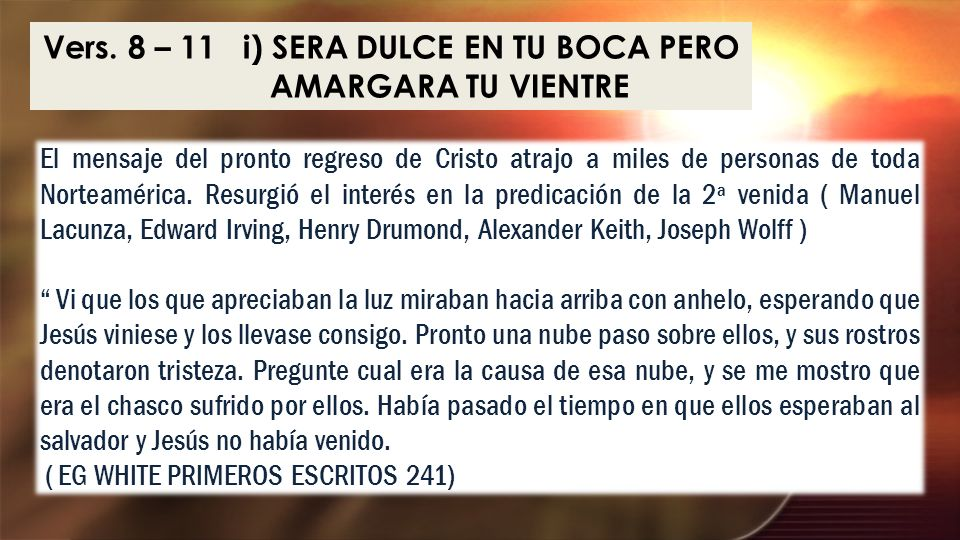 Vers. 8 – 11 i) SERA DULCE EN TU BOCA PERO