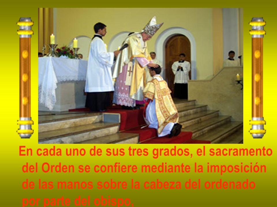 En cada uno de sus tres grados, el sacramento