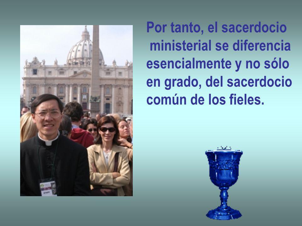 Por tanto, el sacerdocio