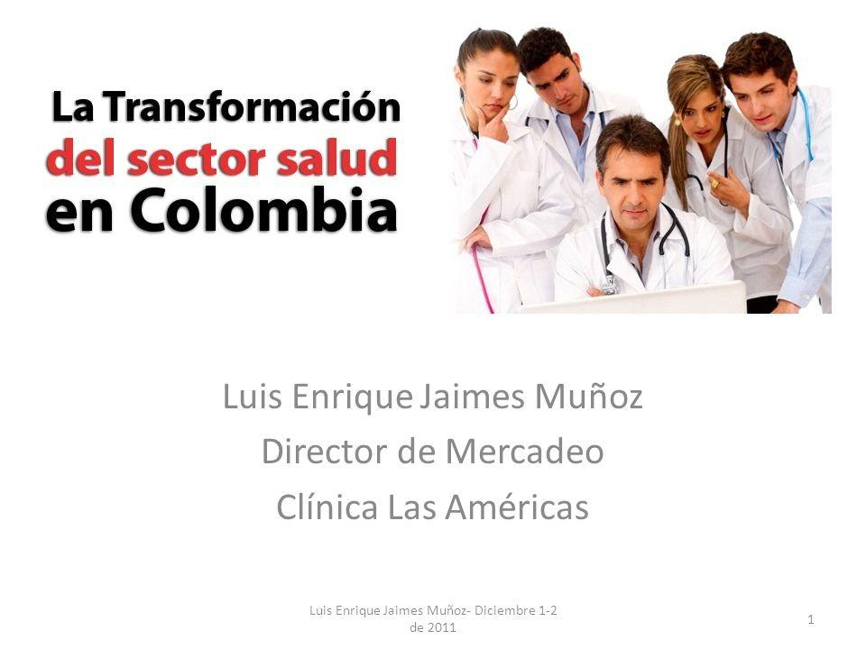Luis Enrique Jaimes Muñoz Director de Mercadeo Clínica Las Américas