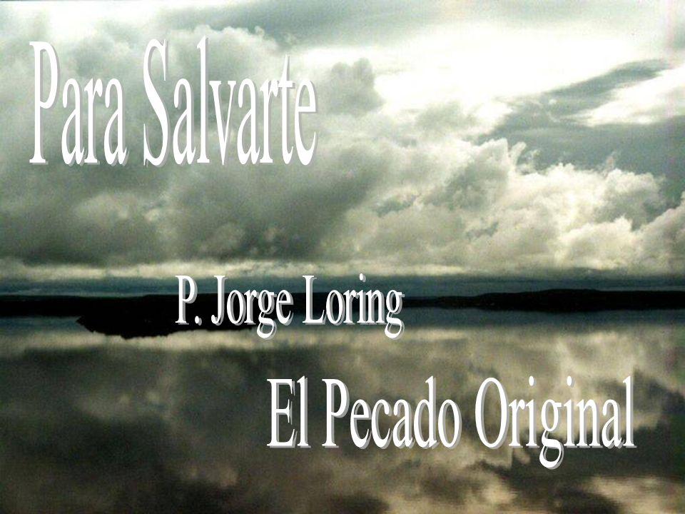 Para Salvarte P. Jorge Loring El Pecado Original