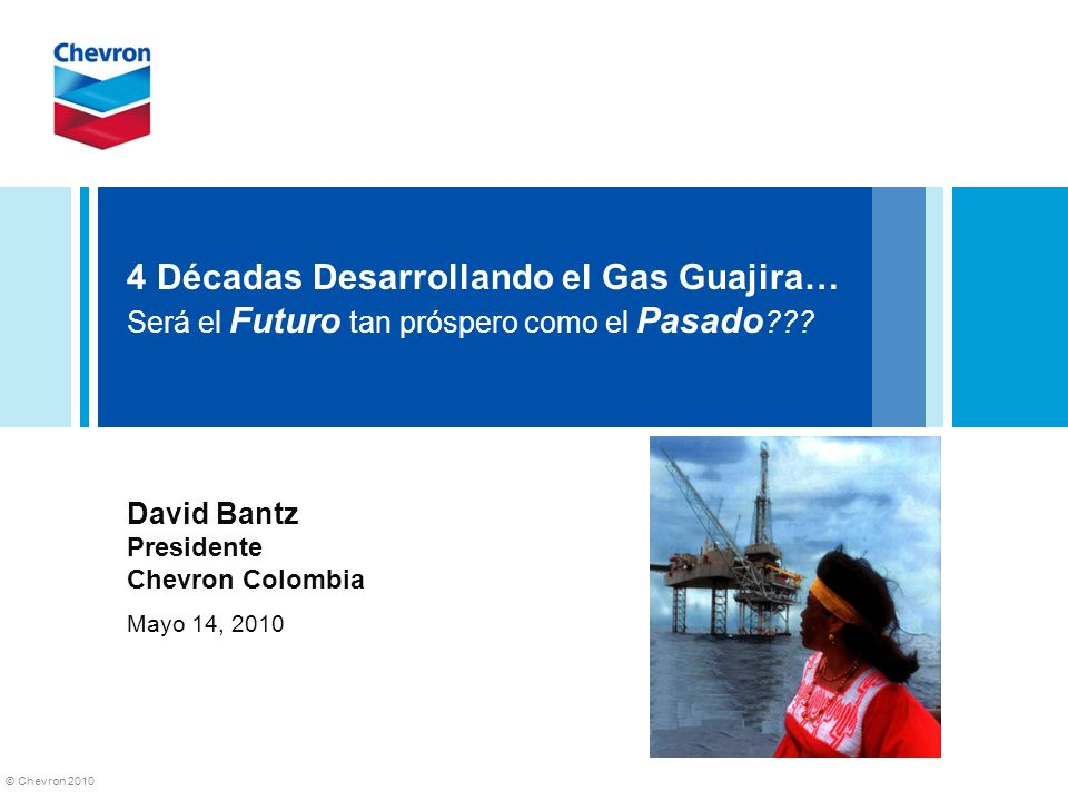 David Bantz Presidente Chevron Colombia Mayo 14, 2010