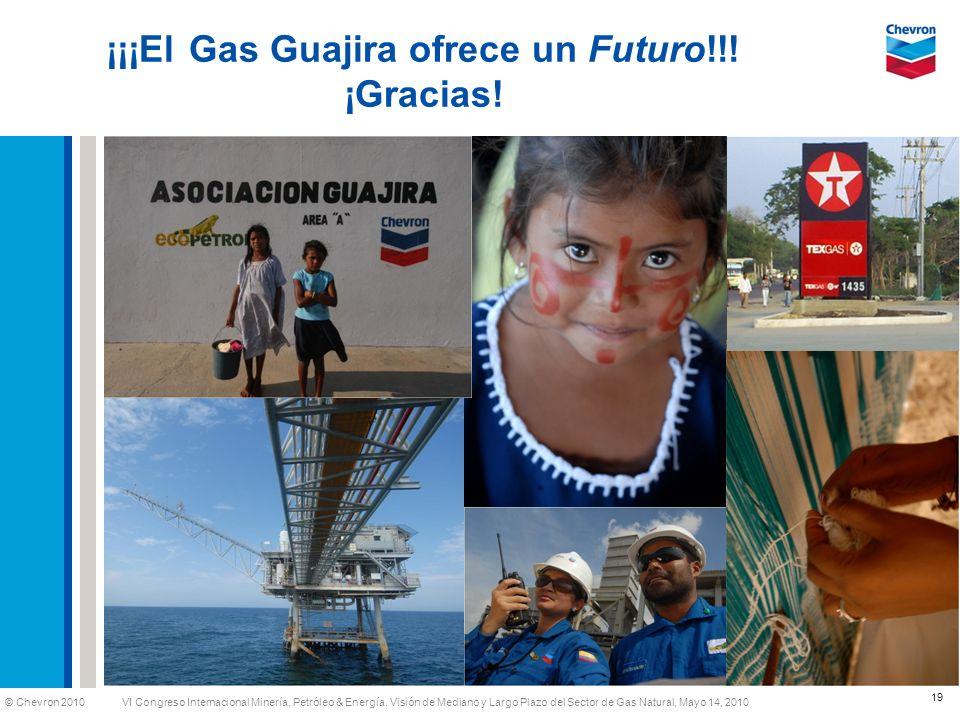 ¡¡¡El Gas Guajira ofrece un Futuro!!! ¡Gracias!