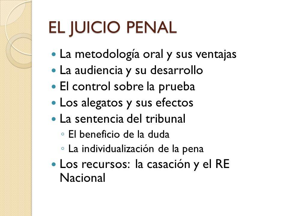 EL JUICIO PENAL La metodología oral y sus ventajas