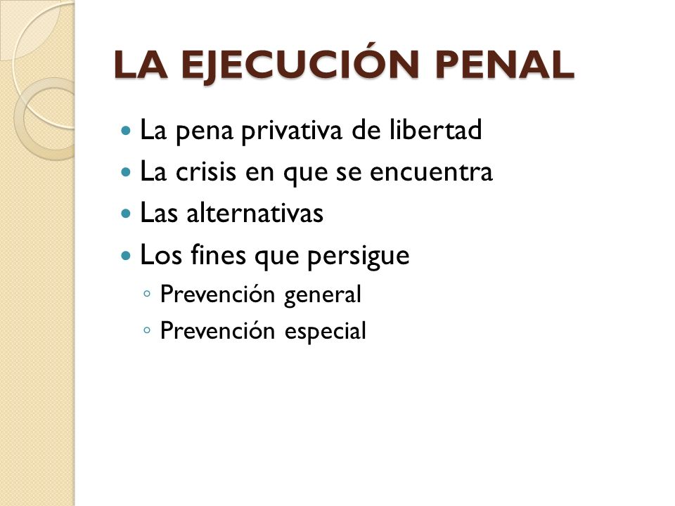 LA EJECUCIÓN PENAL La pena privativa de libertad