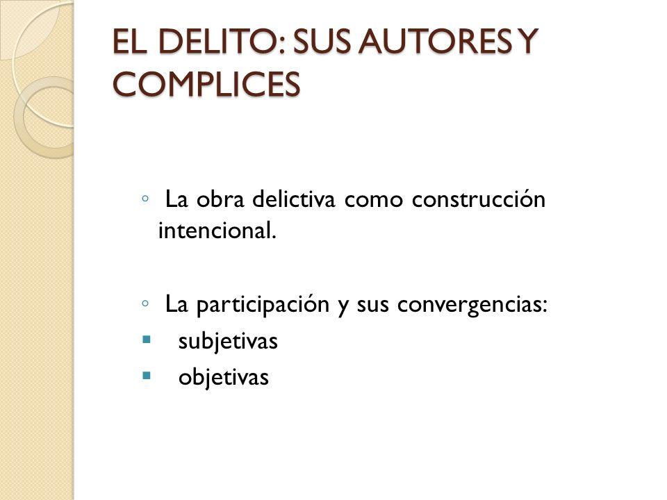 EL DELITO: SUS AUTORES Y COMPLICES