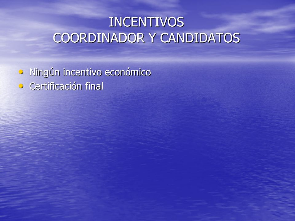 INCENTIVOS COORDINADOR Y CANDIDATOS