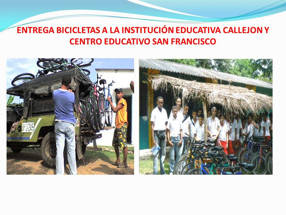 ENTREGA BICICLETAS A LA INSTITUCIÓN EDUCATIVA CALLEJON Y CENTRO EDUCATIVO SAN FRANCISCO