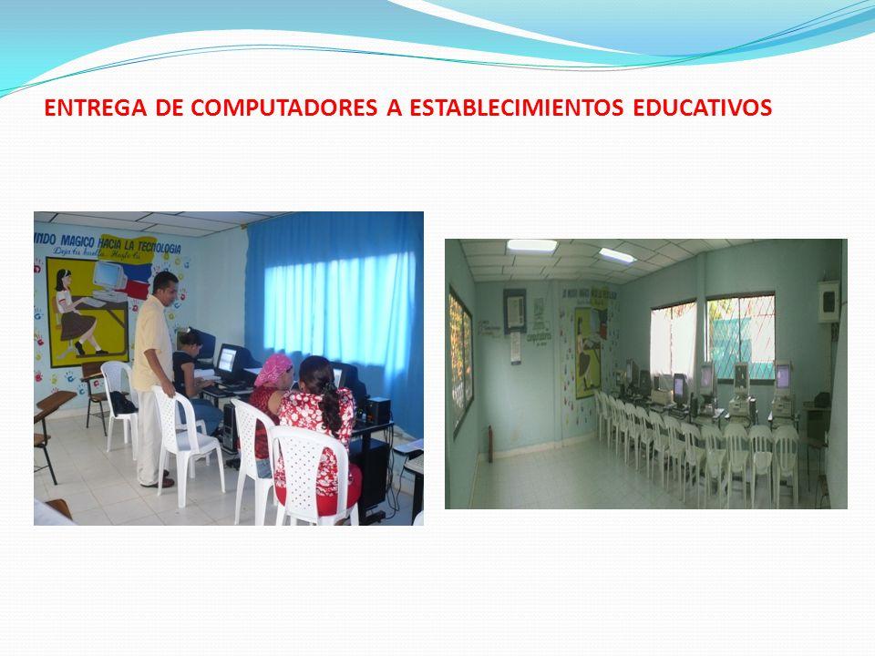 ENTREGA DE COMPUTADORES A ESTABLECIMIENTOS EDUCATIVOS