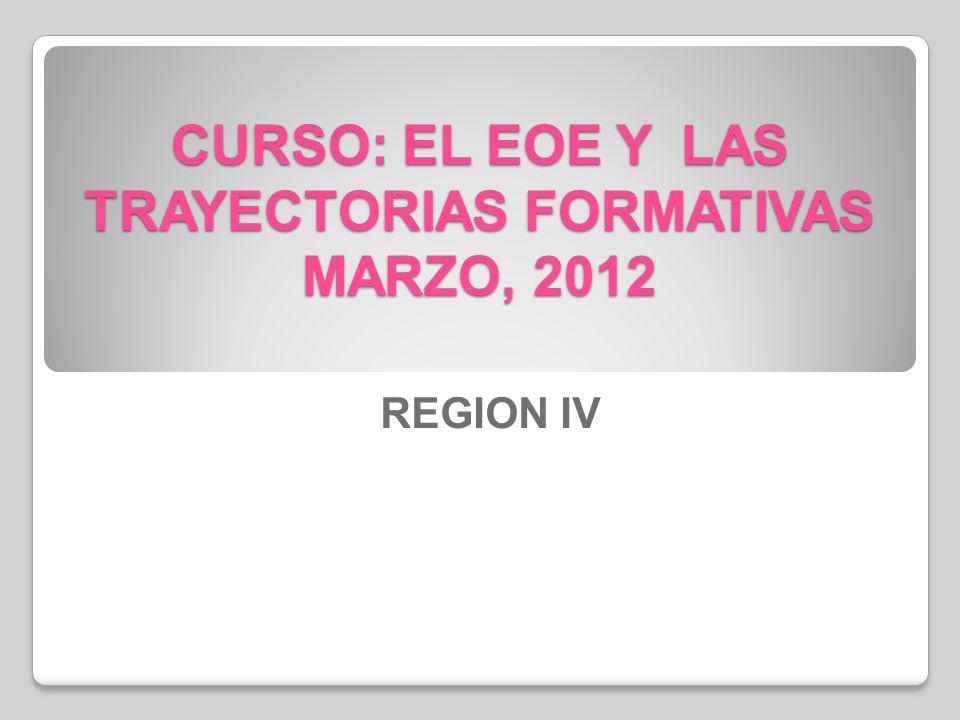 CURSO: EL EOE Y LAS TRAYECTORIAS FORMATIVAS MARZO, 2012