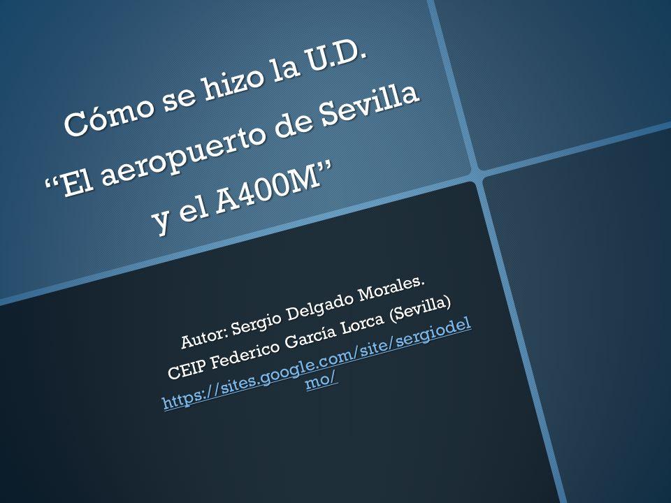 Cómo se hizo la U.D. El aeropuerto de Sevilla y el A400M