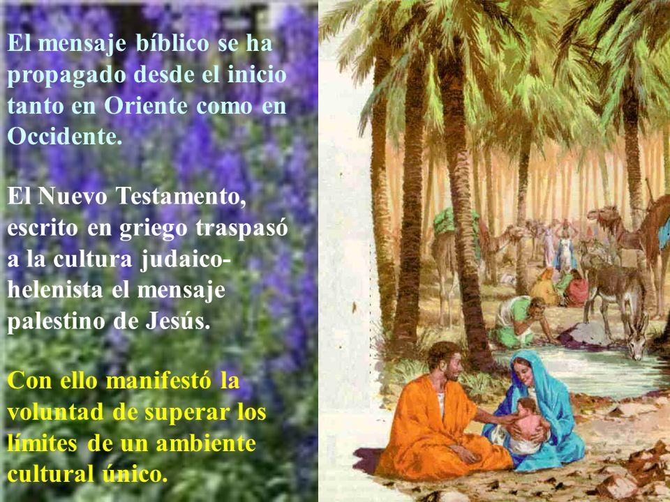 El mensaje bíblico se ha propagado desde el inicio tanto en Oriente como en Occidente.