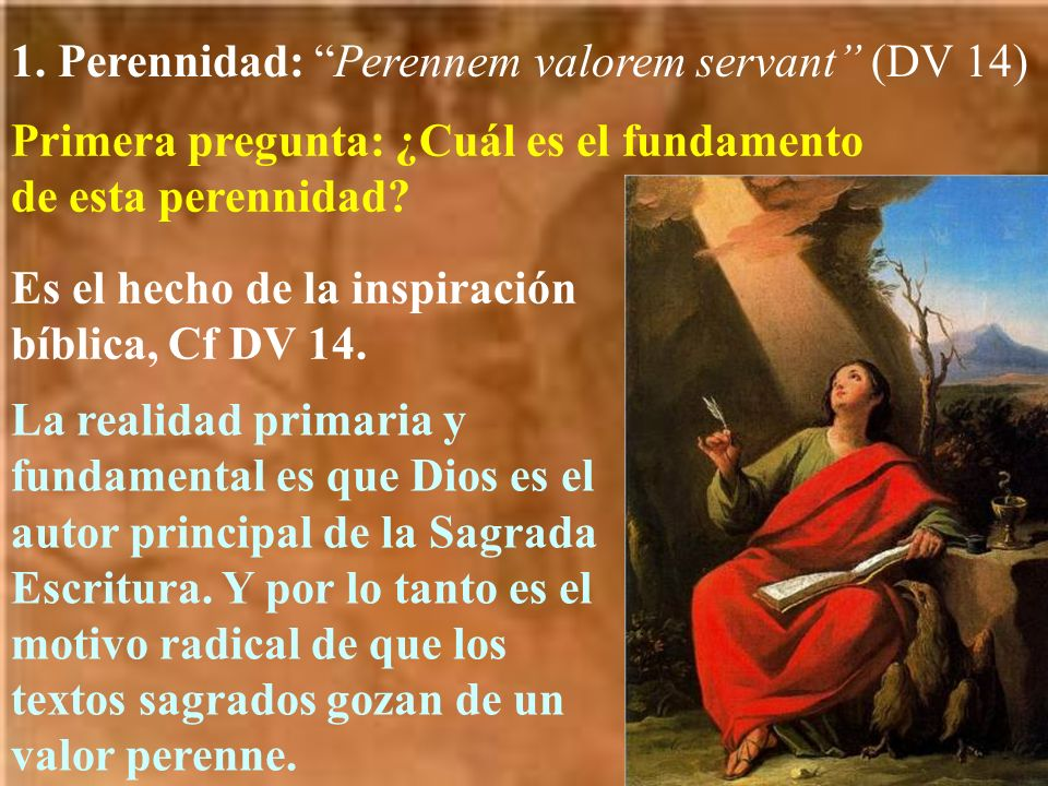 1. Perennidad: Perennem valorem servant (DV 14)